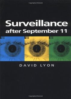 Surveillance After September 11 Sociology Books, David Lyons, September 11, Reading Lists, 21st Century, Books To Read, Amazon, Amazons, Playlists
