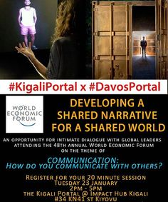 RESERVE YOUR SESSION: WORLD ECONOMIC FORUM X KIGALI PORTAL!  On Tuesday 23 January between 2pm-5pm the #Kigali Portal will host a special connection with world leaders #Arts and #Culture experts politicians and dignitaries attending the 48th annual #WorldEconomicForum in Davos Switzerland. Join us for a series of curated conversations that aim to rededicate leaders from all walks of life to developing a shared narrative for a shared world through intimate dialogue focused on the topic of…