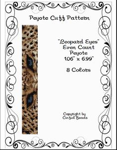 Leopard Eyes is a PDF peyote stitch pattern using Miyuki 11/0 Delicas.  The PDF pattern includes the following:  1. The pattern design 2.