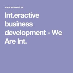 Int.eractive business development - We Are Int.