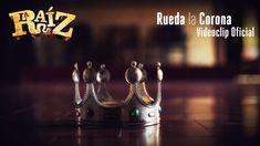 La Raíz - Rueda la Corona | Videoclip Oficial