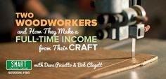 SPI 180: Two Woodworkers and How They Make a Full-Time Income from Their Craft with David Picciuto and Bob Clagett