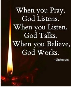 이미지: 문구: 'When you Pray, God Listens. When you Listen, God Talks. When you Believe, God Works. Prayer Scriptures, Faith Prayer, Prayer Quotes, Bible Verses Quotes, Faith In God, Faith Quotes, Wisdom Quotes, True Quotes, Bible Quotes For Teens