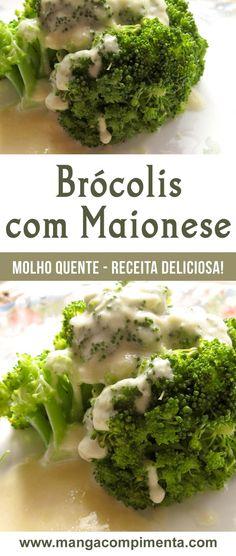 Brócolis com Molho Quente de Maionese - Um prato que vai bem com qualquer acompanhamento! #receita #vegetariano #brocolis