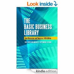 Amazon.com: The Basic Business Library: Core Resources and Services eBook: Eric Forte, Eric Forte, Michael R. Oppenheim: Books