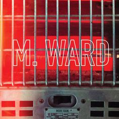 More Rain, the upcoming full length album from M. Ward, is now up for pre-order over at Merge Records. The pressing is limited to 750 copies on translucent red vinyl and the remaining copies are on black. Ward said of the record: I think one of the. Lp Vinyl, Vinyl Records, The Secret Sisters, M Ward, Conor Oberst, Mavis Staples, My Morning Jacket, Jenny Lewis, Album Releases