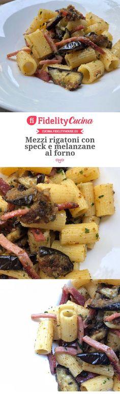 Mezzi rigatoni con speck e melanzane al forno Rigatoni, Tortellini, Lasagna, Italian Recipes, Fresh, Dishes, Chicken, Healthy, Sweet