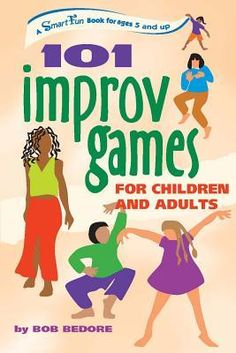 : 101 Improv Games for Children and Adults : A Smart Fun Book for Ages 5 and Up by Bob Bedore Paperback) for sale online Reading Online, Books Online, Warm Up Games, Drama Teacher, Adult Fun, Library Books, Open Library, Book Activities, Activity Books
