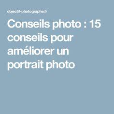 Conseils photo : 15 conseils pour améliorer un portrait photo