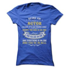 BEING AN ACTOR T-Shirts, Hoodies. SHOPPING NOW ==► https://www.sunfrog.com/Geek-Tech/BEING-AN-ACTOR-T-SHIRTS-Ladies.html?id=41382