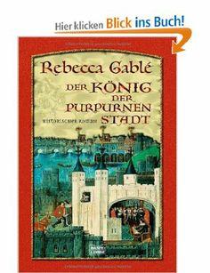 Der König der purpurnen Stadt: Historischer Roman: Amazon.de: Rebecca Gablé: Bücher