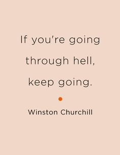Keep going, even if what you are doing is super hard...