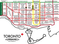 The map of Toronto. / 8 Maps That Show Each City By Stereotype Quebec Montreal, Quebec City, Ontario, Meanwhile In Canada, Toronto Neighbourhoods, Toronto Travel, Toronto Canada Map, Toronto Tourism, Downtown Toronto