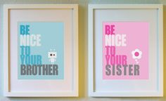 Cute Art Print - Be Nice - 5x7, 8x10, or 11x14. Nursery and kid room poster. Blue - be nice to your brother. Pink - Be nice to your sister. by evincedesign on Etsy https://www.etsy.com/listing/199735033/cute-art-print-be-nice-5x7-8x10-or-11x14