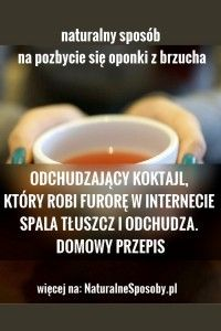 NATURALNESPOSOBY.PL-ODCHUDZAJACY-KOKTAL-SPALA-TŁUSZCZ-ODCHUDZA-POPULARNY-DOMOWY-SPOSÓB Healthy Nutrition, Healthy Drinks, Herbal Remedies, Natural Remedies, Beauty Habits, Belly Pooch, Liquid Diet, Loose Weight, Herbal Medicine