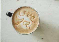 """Coffee cup latte art """"love you"""" But First Coffee, I Love Coffee, Coffee Break, My Coffee, Coffee Drinks, Coffee Time, Morning Coffee, Coffee Shop, Coffee Cups"""