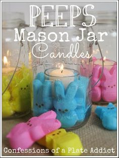 CONFESSIONS OF A PLATE ADDICT: Easter Fun...Peeps Mason Jar Candles