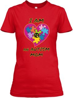 I Am An Autism Mom Red T-Shirt Front