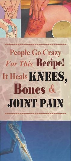 People Go Crazy For This Recipe! It Heals Knee, Bone And Joint Pain - Read & Repin Follow Us