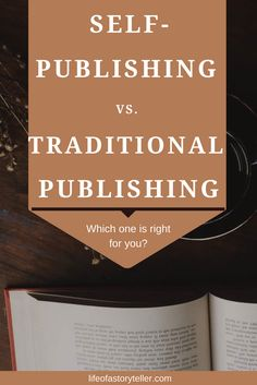 SELF-PUBLISHING vs TRADITIONAL PUBLISHING - Life Of A Storyteller