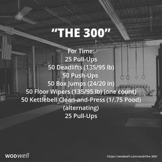 300 workout For Time: 25 Pull-Ups; 50 Push-Ups; 50 Box Jumps in); 50 Floor Wipers lb) (one count); 50 Alternating Kettlebell Clean-and-Presses Kettlebell Training, Kettlebell Clean, Kettlebell Circuit, Tabata, 300 Workout, Power Clean Workout, Fitness Workouts, Training Fitness, Box Jumps