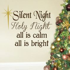 Silent night Holy night all is calm all is bright with star Christmas quote  VINYL DECAL 22x26 inches. $24.00, via Etsy.  My favorite, going by my front door for sure!