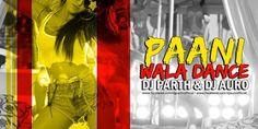 Paani Wala Dance - DJ Auro & DJ Parth Remix