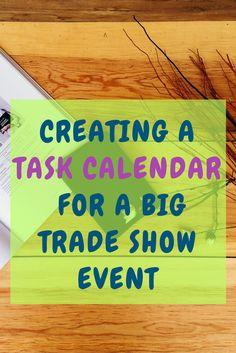 Creating a task calendar for a big #tradeshow event #eventprofs