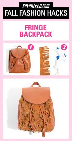 You don't have to splurge on a new school bag this year.  Update the faux leather backpack that was trendy last year by adding matching fringe trim. It's an easy way to get in on fall's '70s trend, and it seriously couldn't be easier.