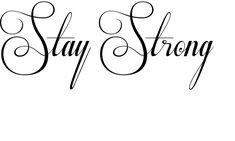 Stay Strong cursive font | Would you like to create a tattoo like this then please feel free to ...