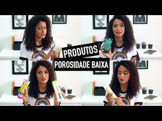Melhores produtos para cabelos com POROSIDADE BAIXA | Mari Morena - YouTube