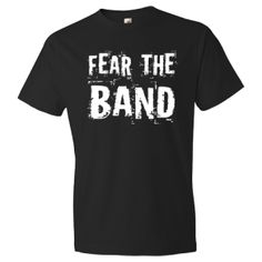 "Fear The Band. This would be a funny spin off of our schools motto ""fear the knight"" Marching Band Shirts, Marching Band Mom, Grunge Look, Band Camp, Band Fun, Drum Major, Band Director, Band Nerd, Band Memes"