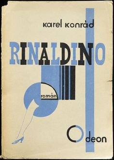 Karel Teige,  Rinaldino  by Karel Konrád, Odeon, Prague, 1927, 14 x 20 cm