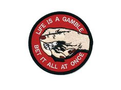 LIFE IS A GAMBLE PATCH - BALL AND CHAIN CO.