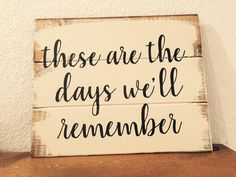 These are the days we'll remember | Great quote | Home decor sign | Family sign | Photo collage | Farmhouse decor | These are the days
