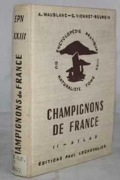 Champignons de France. Tom II: Atlas: Maublanc, A.