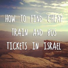 Want to travel around Israel and Palestine? Here is a quick guide to finding the cheapest tickets. More travel tips on theartofcheaptravel.blogspot.com