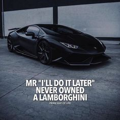 Positive Quotes :    QUOTATION – Image :    Quotes Of the day  – Description  Mr. Ill do it later never owned a Lamborghini.  Sharing is Power  – Don't forget to share this quote !    https://hallofquotes.com/2018/04/05/positive-quotes-mr-ill-do-it-later-never-owned-a-lamborghini/