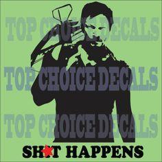 Daryl Dixon, Sh*t Happens, Truck,Car,Vinyl, Decal ,Sticker