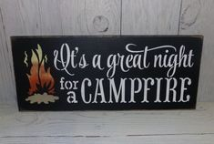 This is a solid wood sign that measures 7 1/2 X 18 X 3/4.    The sign reads, Its A Great Night For A CAMPFIRE    **I can also use the phrase,