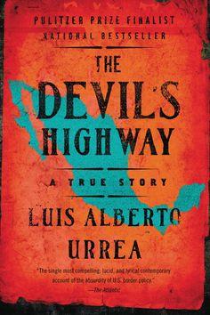 The Devils Highway - Luis Alberto Urrea | Politics & Current...: The Devils…