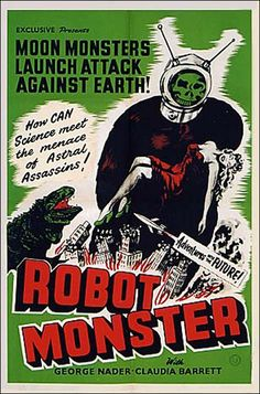 The 13 Worst Sci-fi and Horror Movie Titles Robot Monster Sci Fi Horror Movies, Sci Fi Films, Scary Movies, Horror Art, Science Fiction, Robot Monster, Monster Movie, Horror Movie Posters, Classic Monsters