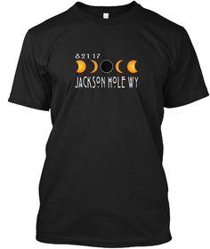 Jackson Hole Wyoming Solar Eclipse Shirt Black T-Shirt Front