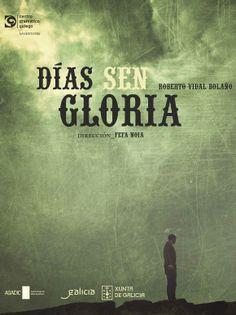 Cartel da obra Días sen gloria (2013), baseada na orixinal de Vidal Bolaño, publicada no ano 1992.
