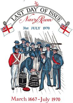 Black Tot Day occurred on 31st July, 1970. It was the last day of the officially sanctioned rum ration in the Royal Navy that dated back to 1665. It was poured as usual at 6  bells in the forenoon watch (11am) after the pipe of 'up spirits'. Some sailors wore black armbands, tots were 'buried at sea' and in one navy training camp there was a mock funeral procession complete with black coffin and accompanying drummers and piper. by B. Lowe