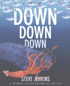 Down, Down, Down: A Journey to the Bottom of the Sea: Steve Jenkins: 9780618966363: Books - Amazon.ca