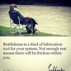 #restfulness is a kind of #lubrication to your #system. Not enough #rest means there will be #friction with in you. #spiritual #quotes #quotesoftheday #quotestoliveby @practicalmeditation @world.of_depression @depressionofsociety @yogainspiration @mantramagazine