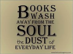 Books wash away from the Sould the Dust of everyday life