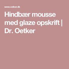 Hindbær mousse medglaze   opskrift | Dr. Oetker