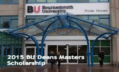 2015 BU Deans Masters Scholarship for UK/EU and International Students in UK and applicants are required to apply till 18 November 2014. Bournemouth University is inviting application for BU Dean's Masters Scholarship for UK/EU and International Students - See more at: http://www.scholarshipsbar.com/2015-bu-deans-masters-scholarship.html#sthash.aCG7lPR9.dpuf